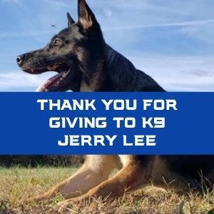 Thank you for giving to K9 Jerry Lee