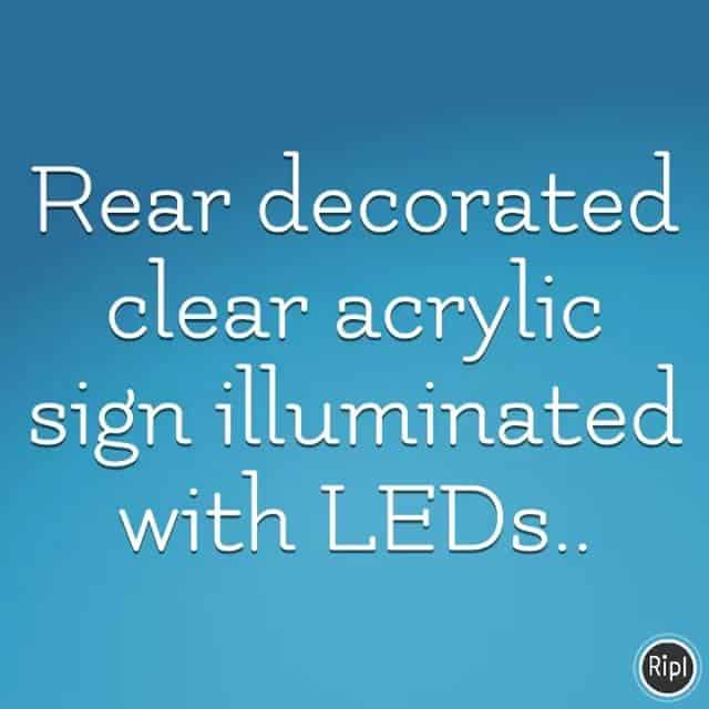 Rear decorated clear acrylic sign illuminated with LEDs via @RiplApp
