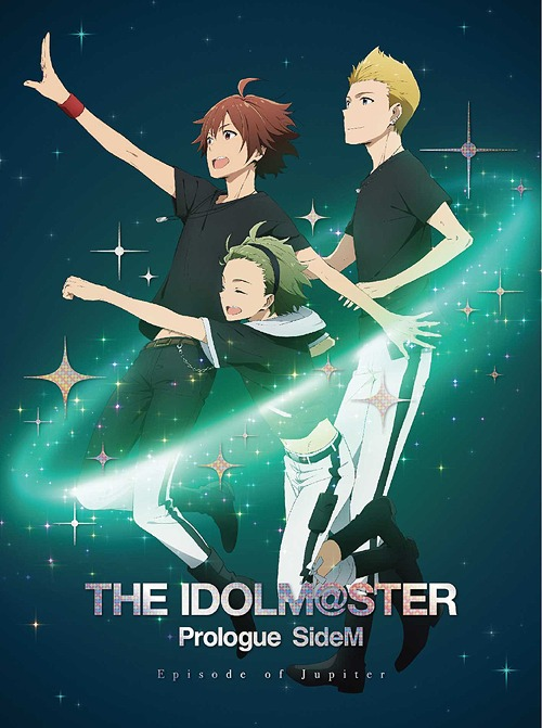 THE IDOLM@STER (The Idolmaster) Prologue SideM - Episode of Jupiter - / Animation