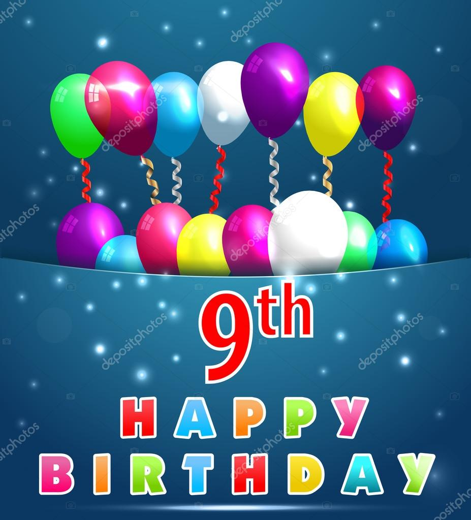 9 Year Happy Birthday Card With Balloons And Ribbons 9th Birthday Vector Eps10 Vector Image By C Atulvermabhai Vector Stock 49041913