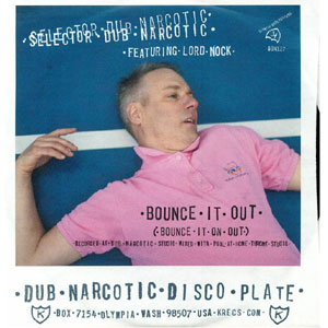 Selector Dub Narcotic Bounce It Out Bounce It On Out 7