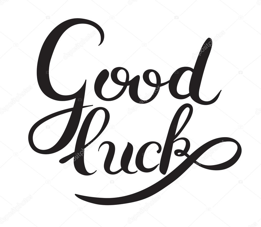 Good Luck Hand Lettering Inscription Phrase Calligraphy