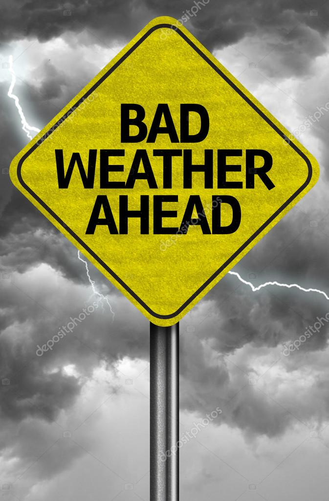 Image result for BAD WEATHER AHEAD