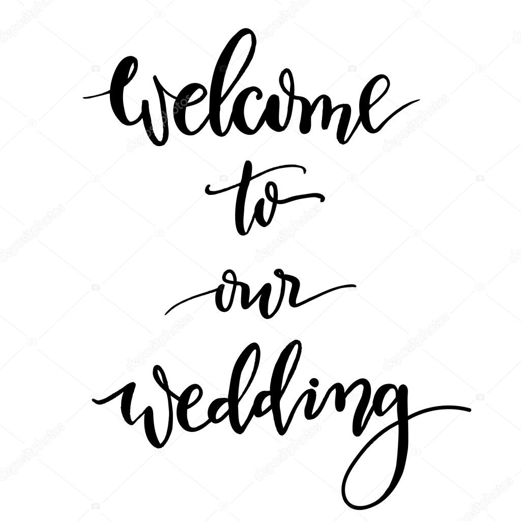 Welcome To Our Wedding Hand Lettering And Calligraphy