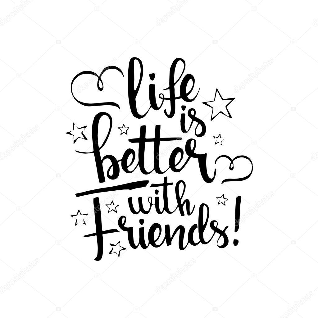 Leven Is Beter Met Vrienden Handgeschreven Letters Happy