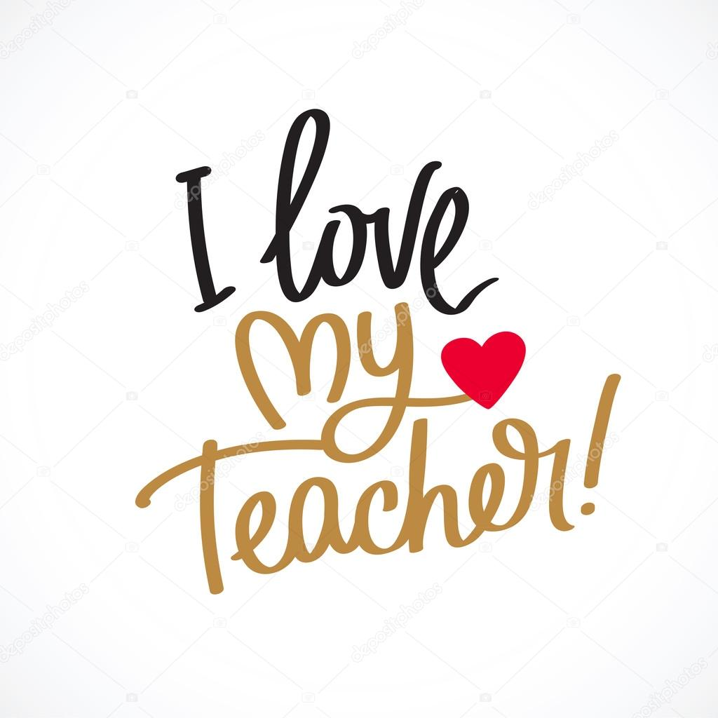 Download I Love My Teacher! Fashionable calligraphy — Stock Vector ...
