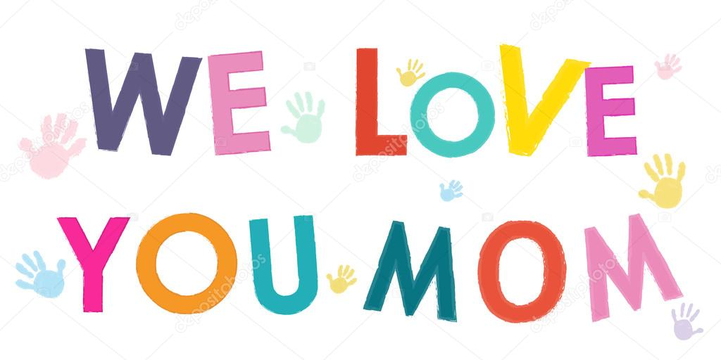 Download We Love You Mom. Happy Mother's Day card with hand prints ...