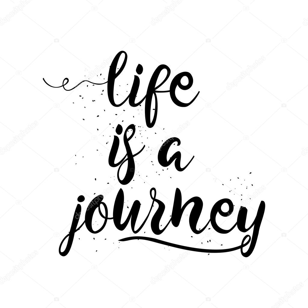 Life Is A Journey Inspirational Quote