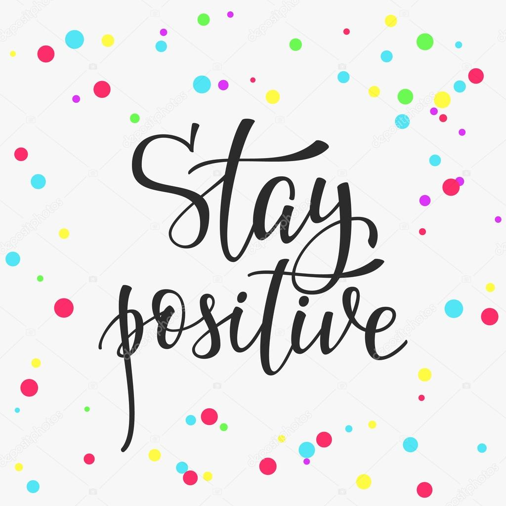 Stay Positive Quote Typography