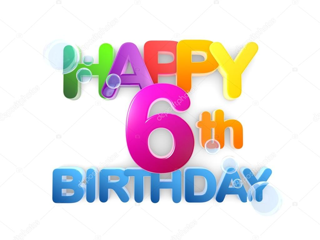 Happy 6th Birthday Title Light Stock Photo Image By C Mail Hebstreit Com 91262822