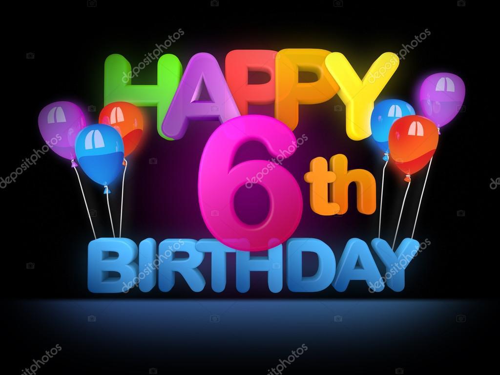 Happy 6th Birthday Title Dark Stock Photo Image By C Mail Hebstreit Com 91265270