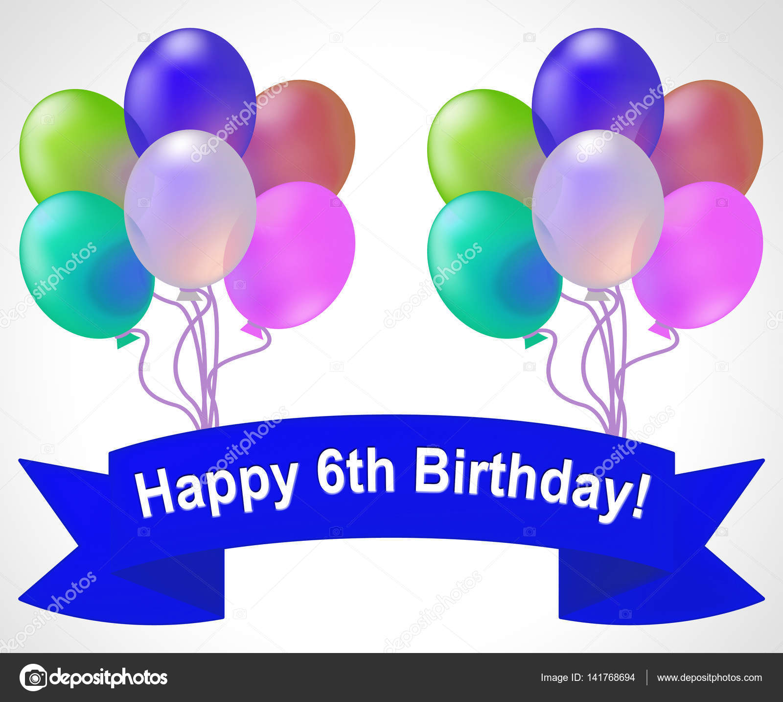 Happy Sixth Birthday Means 6th Party Celebration 3d Illustration Stock Photo Image By C Stuartmiles 141768694