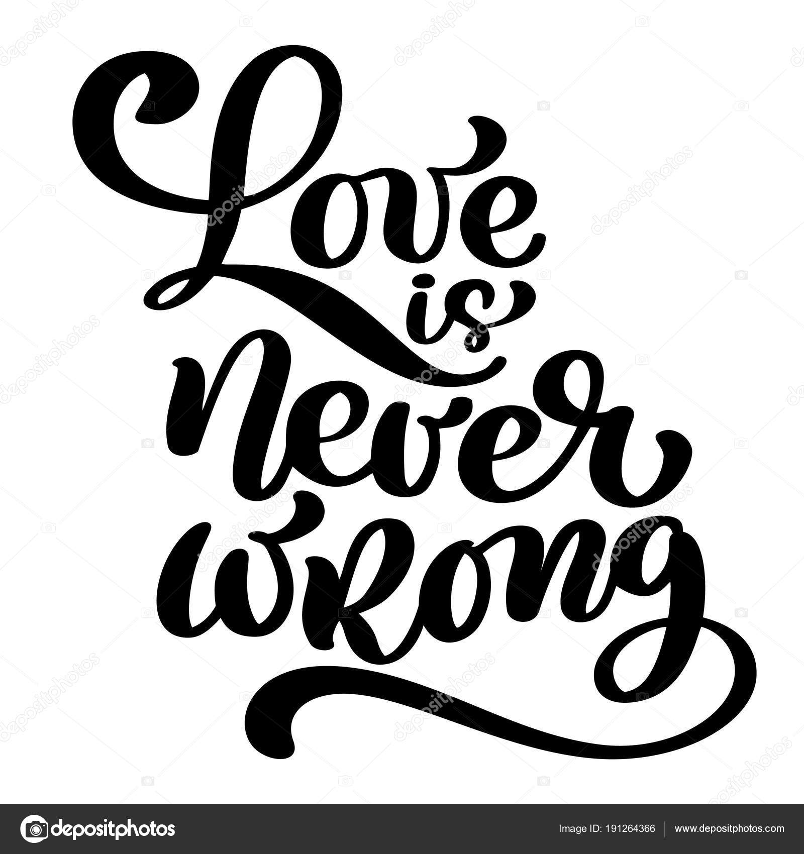 Love Is Never Wrong Motivational And Inspirational Quote