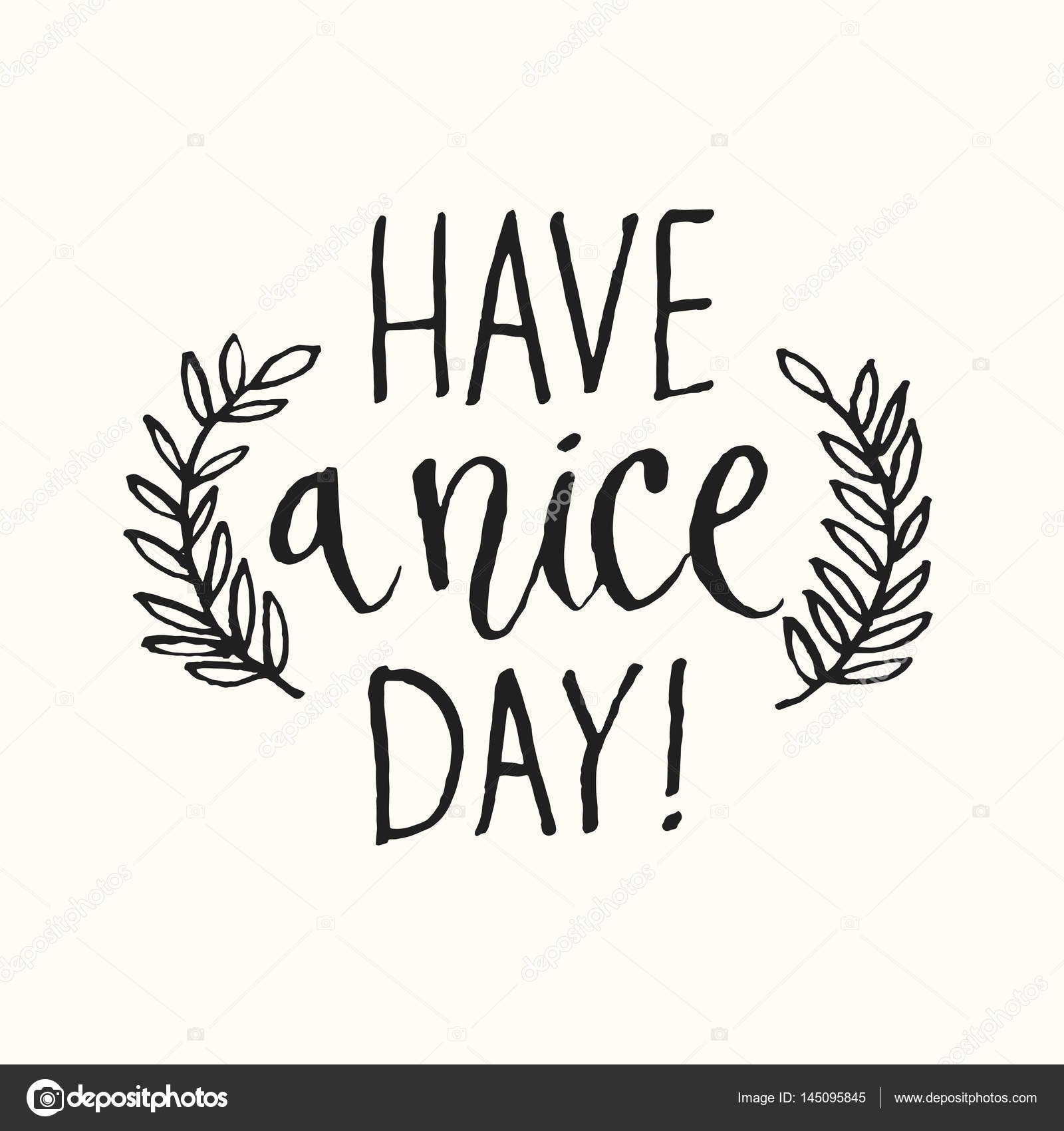 Have A Nice Day Modern Hand Drawn Lettering Phrase