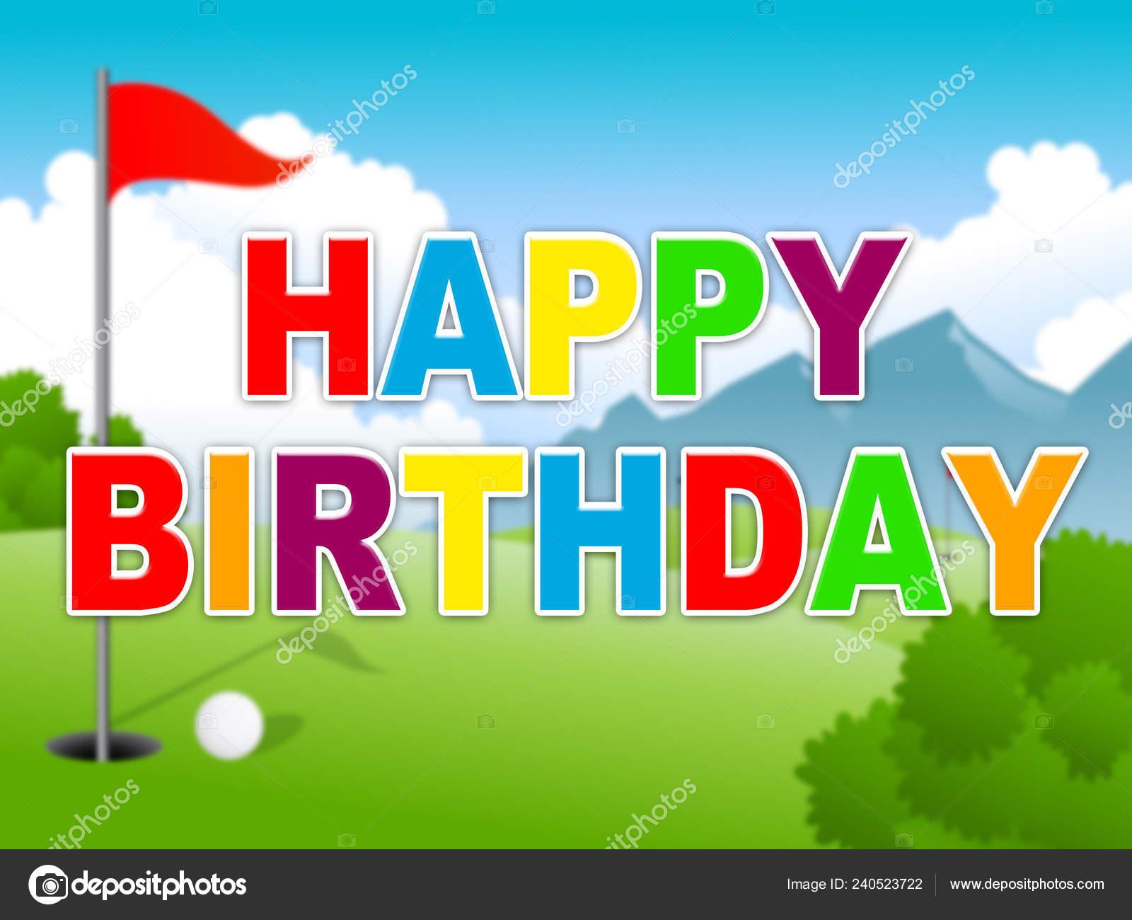 Happy Birthday Golfing Message Surprise Greeting Golfer Congrats Golf Fanatic Stock Photo Image By C Stuartmiles 240523722