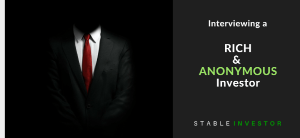 Rich anonymous investor interview