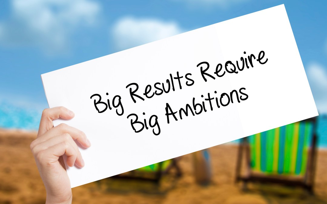 Tips to help you achieve even your most ambitious goals