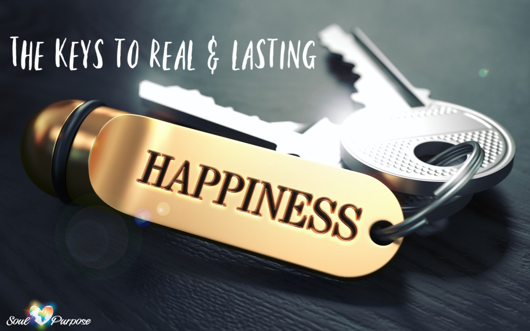 The Keys to Real and Lasting Happiness