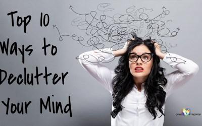 Top 10 Ways to Declutter Your Mind