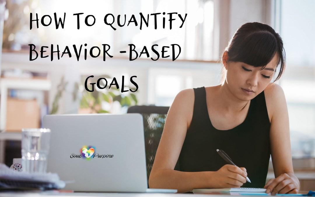 How to Quantify Behavior-Based Goals