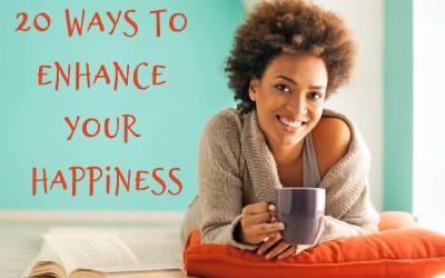 20 Ways to Enhance Your Happiness