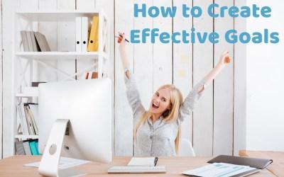 How to Create Effective SMART Goals