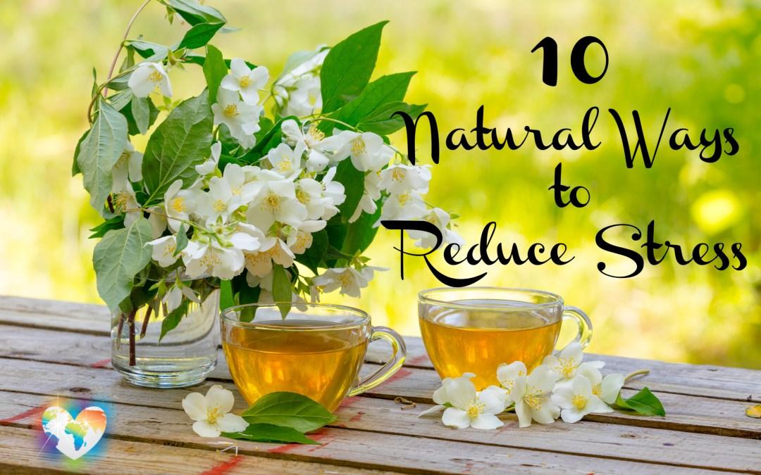 10 Natural Ways to Reduce Stress