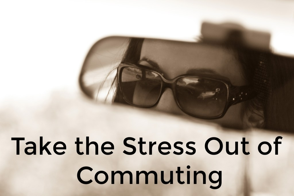 take the stress out of commuting