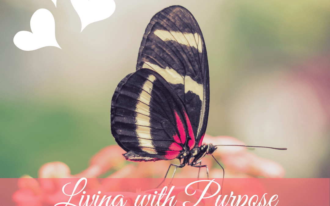 Living With Purpose Is About Leaving a Legacy