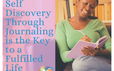 Self Discovery Through Journaling is the Key to a Fulfilled Life
