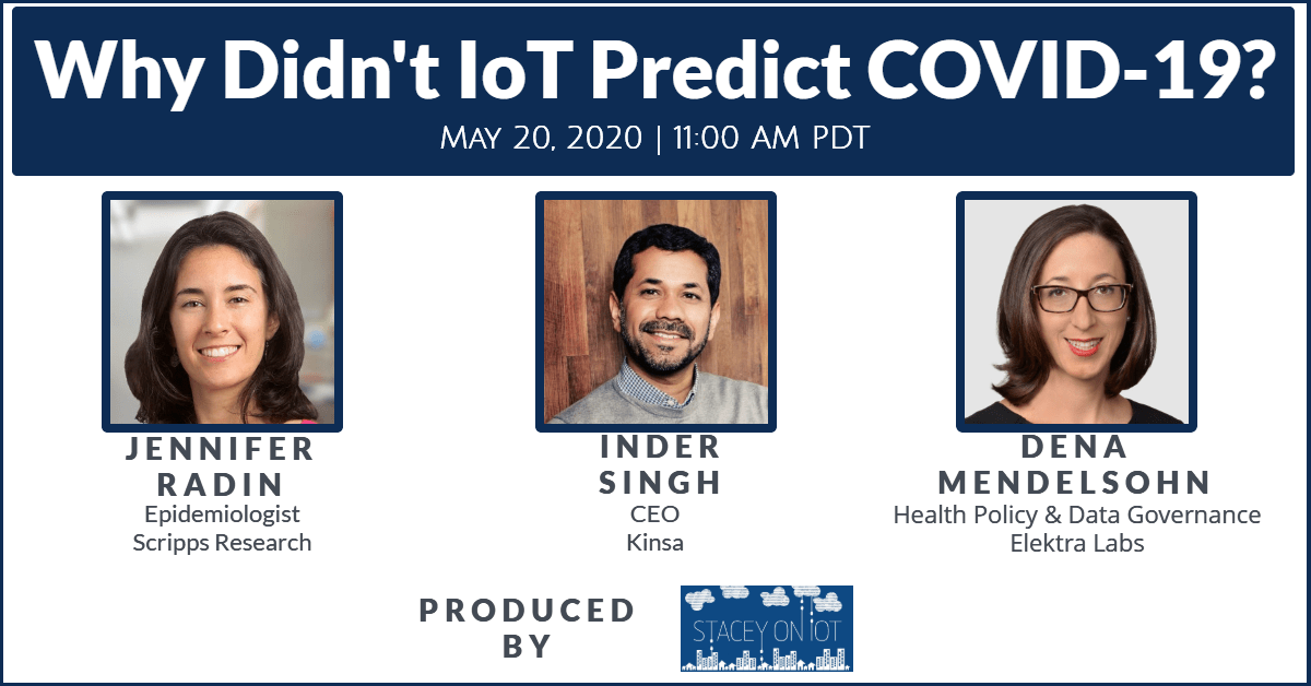 "Picture of online event for ""Why didn't IoT predict Covid-19"" with panelists Jennifer Radin, Inder Singh, and Dena Mendelsohn"