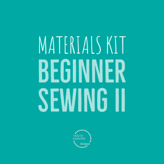 Materials Kit | Beginner Sewing II | Stacey Sansom Designs