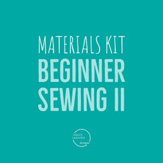 Materials Kit | Beginner Sewing II | Stacey Sansom Designs