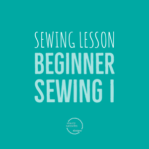 Sewing Lessons DFW | Beginner Sewing I | Stacey Sansom Designs