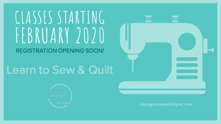 New Classes Starting February 2020 | Learn to Sew | Learn to Quilt | Stacey Sansom Designs