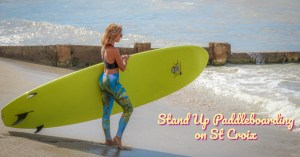 SUP stand up paddleboarding on St Croix