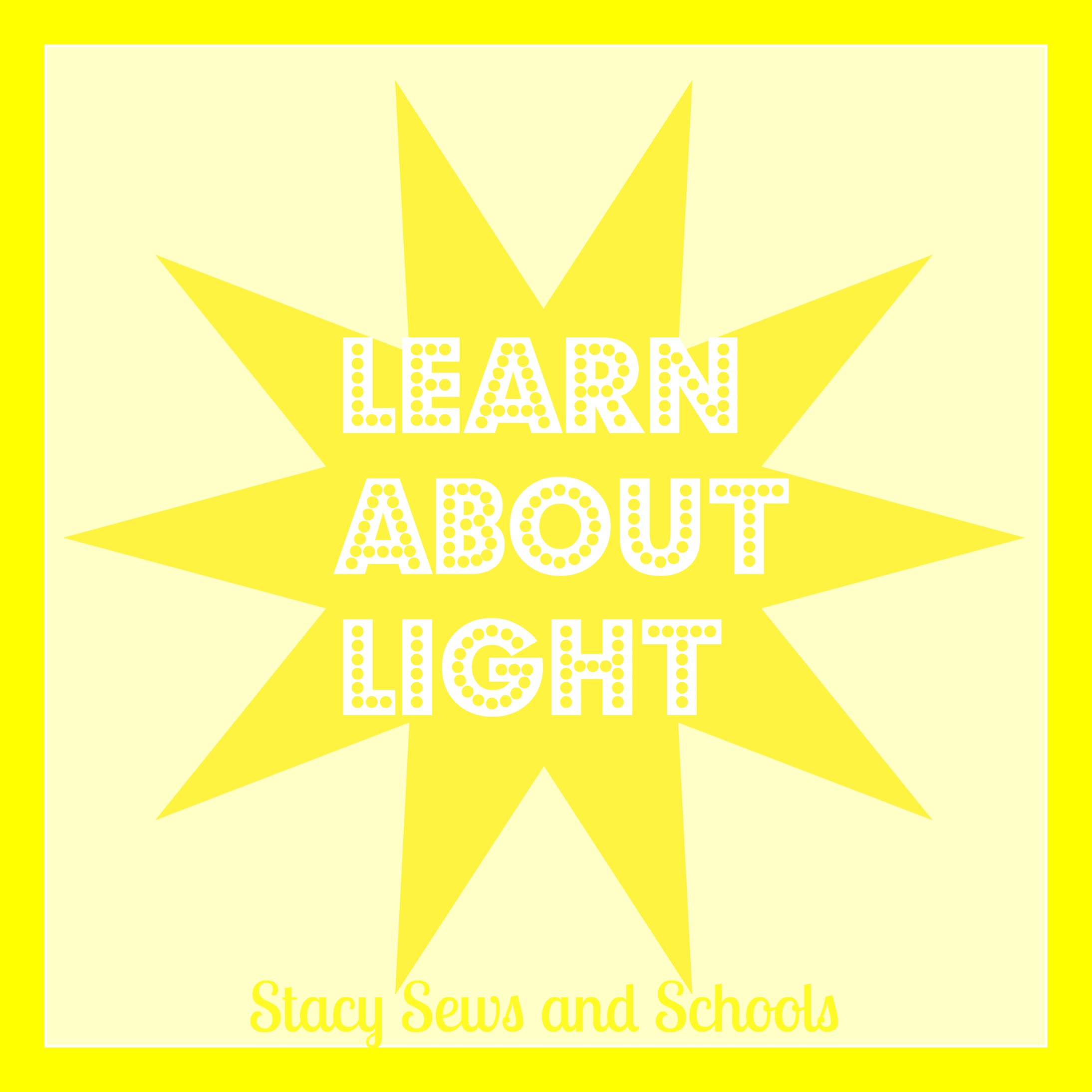 Stacy Sews And Schools Learn About Light