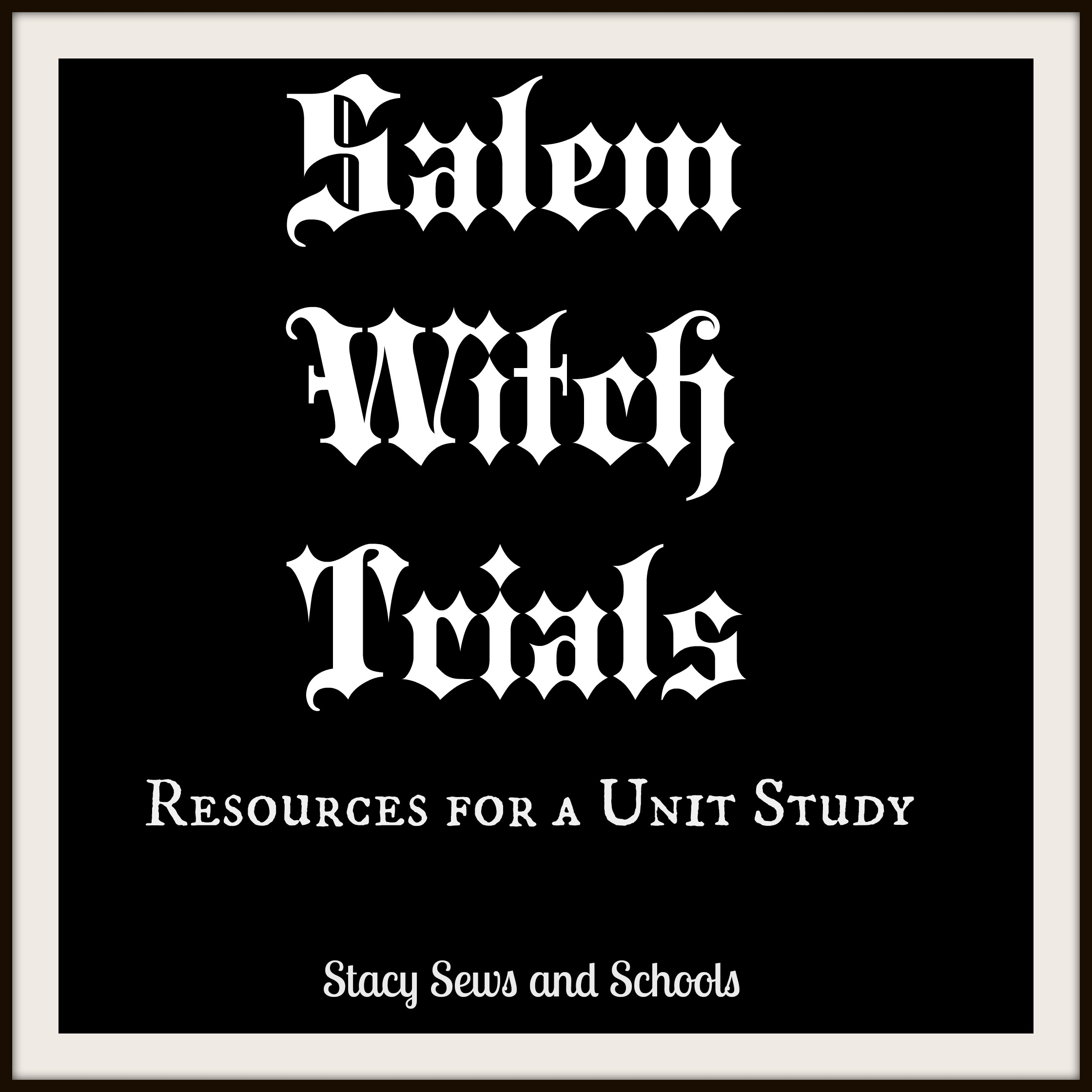 Stacy Sews And Schools The Salem Witch Trials