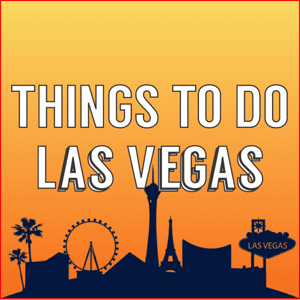Things To Do in Las Vegas: Unique & Fun 2019 Guide
