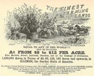 Reklam från Illinois Central Railroad för att locka nybyggare att köpa land och på så sätt få kapital till utbyggnaden av järnvägsnätet.