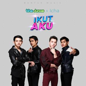 The Junas, Icha Anisa - Ikut Aku