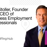 The Staffing Show, Episode 5: Bill Stoller, Founder, CEO, and Chairman of the Board of Express Employment Professionals