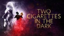 Two Cigarettes In The Dark