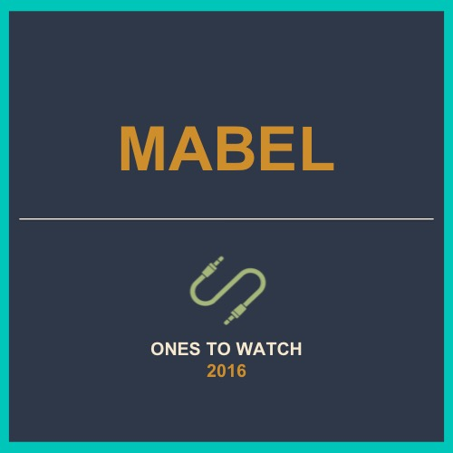 '16 for 2016: Ones To Watch' - Mabel