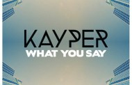 Audio: Kayper - 'What You Say' (Kideko & Mediate remixes)