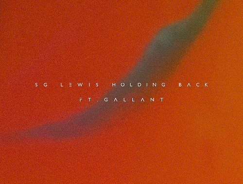 Audio: SG Lewis - 'Holding Back' (ft Gallant)