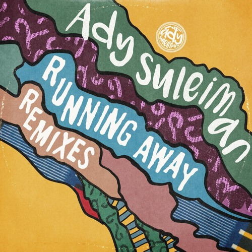 Audio: Ady Suleiman - 'Running Away' (The Social Experiment Remix)