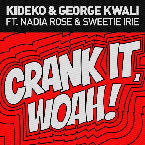 Audio: Kideko & George Kwali - 'Crank It (Woah!)' (ft Nadia Rose & Sweetie Irie)