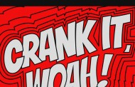 Audio: Kideko & George Kwali - 'Crank It (Woah!)' (ft Nadia Rose & Sweetie Irie)