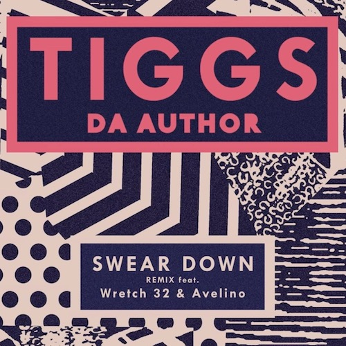 Listen: Tiggs Da Author - 'Swear Down' (Remix ft Wretch 32 & Avelino)